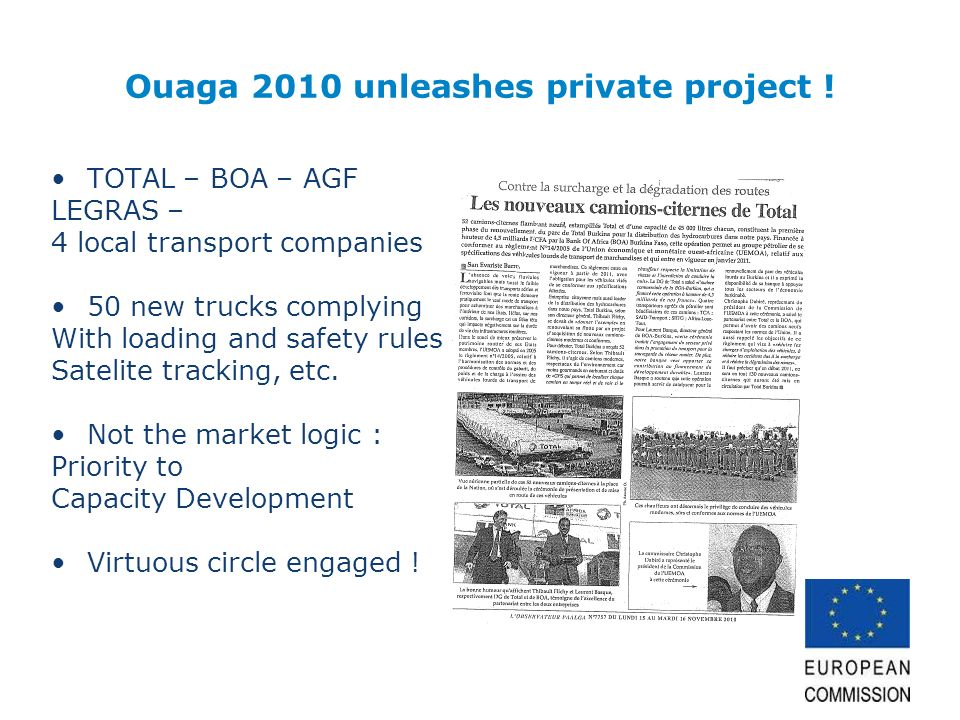 Ouaga 2010 unleashes private project ! TOTAL – BOA – AGF LEGRAS – 4 local transport companies 50 new trucks complying With loading and safety rules Sa