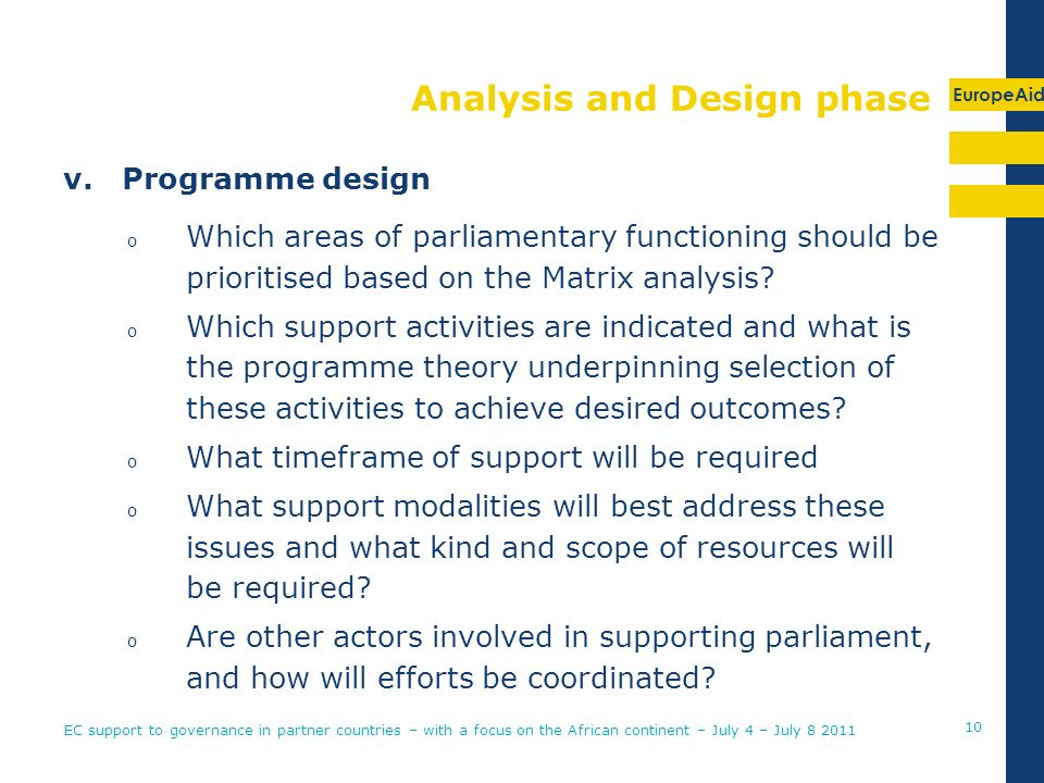 EuropeAid Analysis and Design phase v.Programme design o Which areas of parliamentary functioning should be prioritised based on the Matrix analysis.