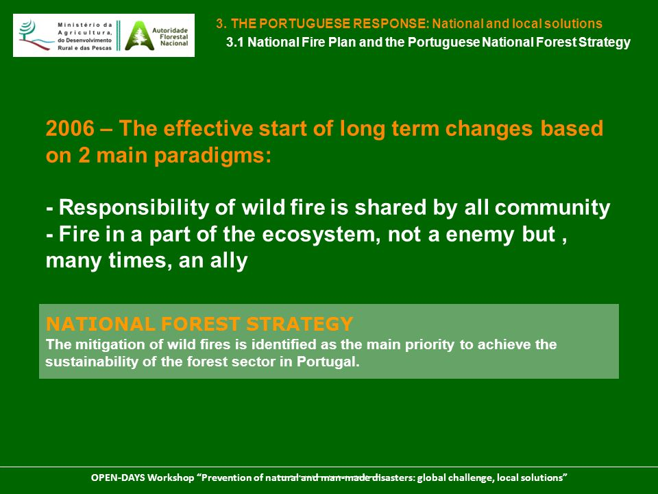 OPEN-DAYS Workshop Prevention of natural and man-made disasters: global challenge, local solutions Workshop Forest Fires in the Mediterranean Region: Prevention and Regional Cooperation 3.