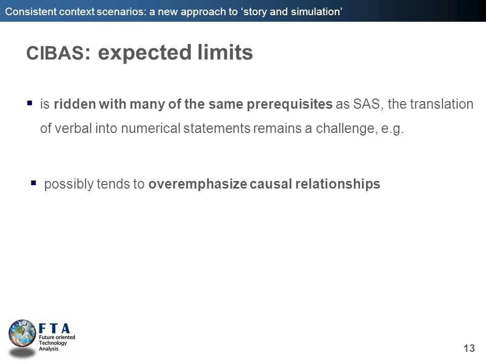 Consistent context scenarios: a new approach to story and simulation CIBAS : expected limits is ridden with many of the same prerequisites as SAS, the