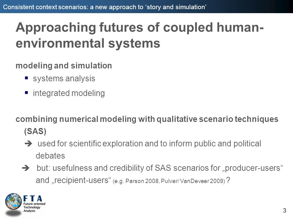 Consistent context scenarios: a new approach to story and simulation Approaching futures of coupled human- environmental systems modeling and simulati