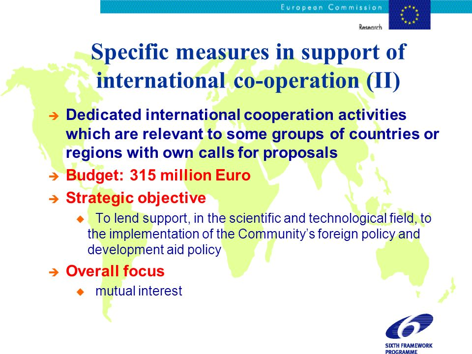 Specific measures in support of international co-operation (II) è Dedicated international cooperation activities which are relevant to some groups of