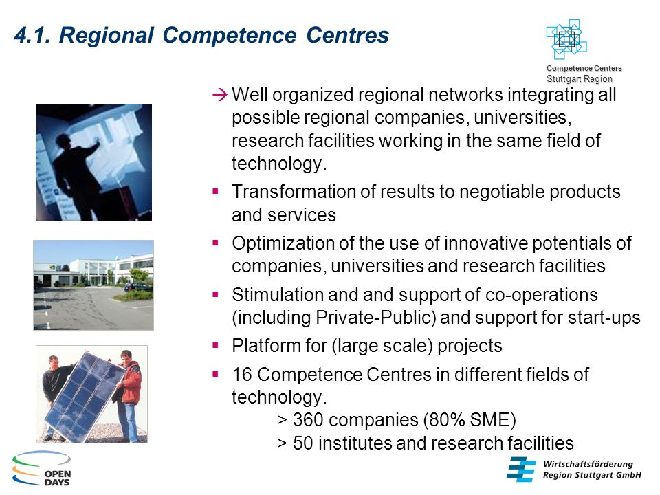 4.1. Regional Competence Centres Well organized regional networks integrating all possible regional companies, universities, research facilities worki