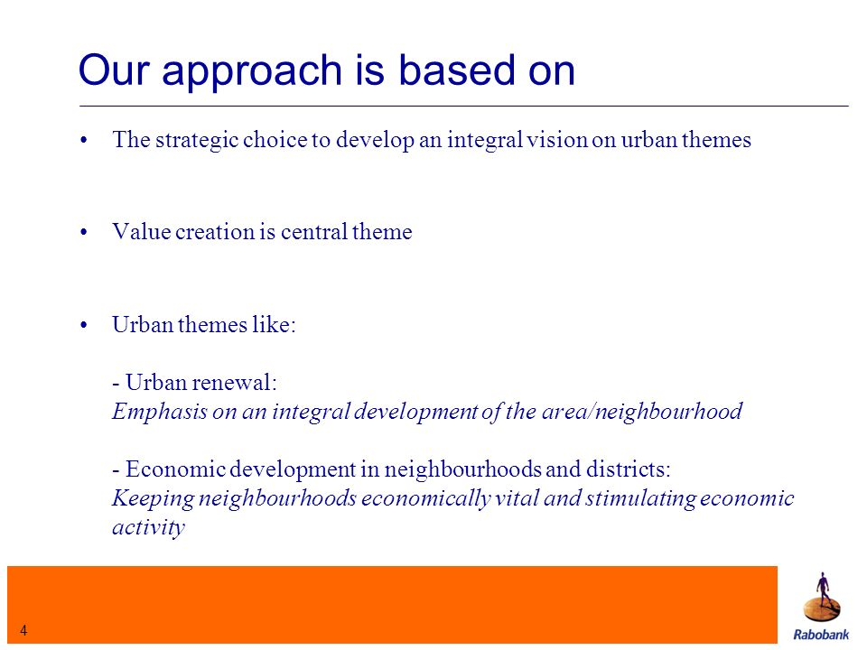 5 Our approach is based on (continued) - Reorganising industrial neighbourhoods Developing new concepts supported with financing - Healthcare / Elderly healthcare: Strong increase of demand, in which demand of the ethnic part of the population is increasing Financing and system of solidarity both under pressure - Education: Financing will get more and more a private character Developing alternative financing instruments in order to find solutions for these urban themes