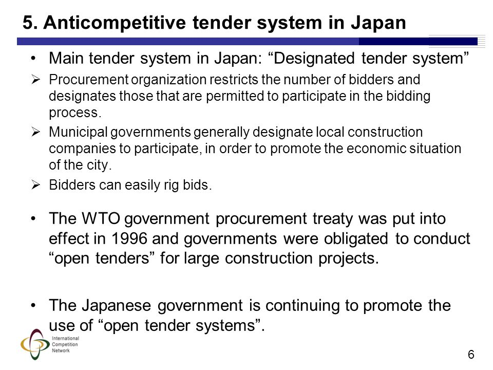 4. History of bid rigging in Japan Dango (=bid rigging) has been prevalent in Japan since before the 19 th century. Criminal Law introduced a criminal