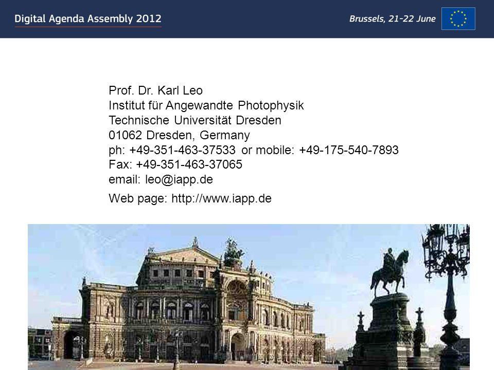 Prof. Dr. Karl Leo Institut für Angewandte Photophysik Technische Universität Dresden 01062 Dresden, Germany ph: +49-351-463-37533 or mobile: +49-175-