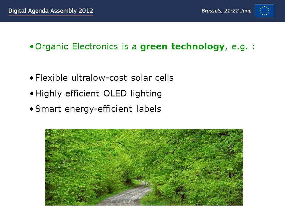 Organic Electronics is a green technology, e.g.
