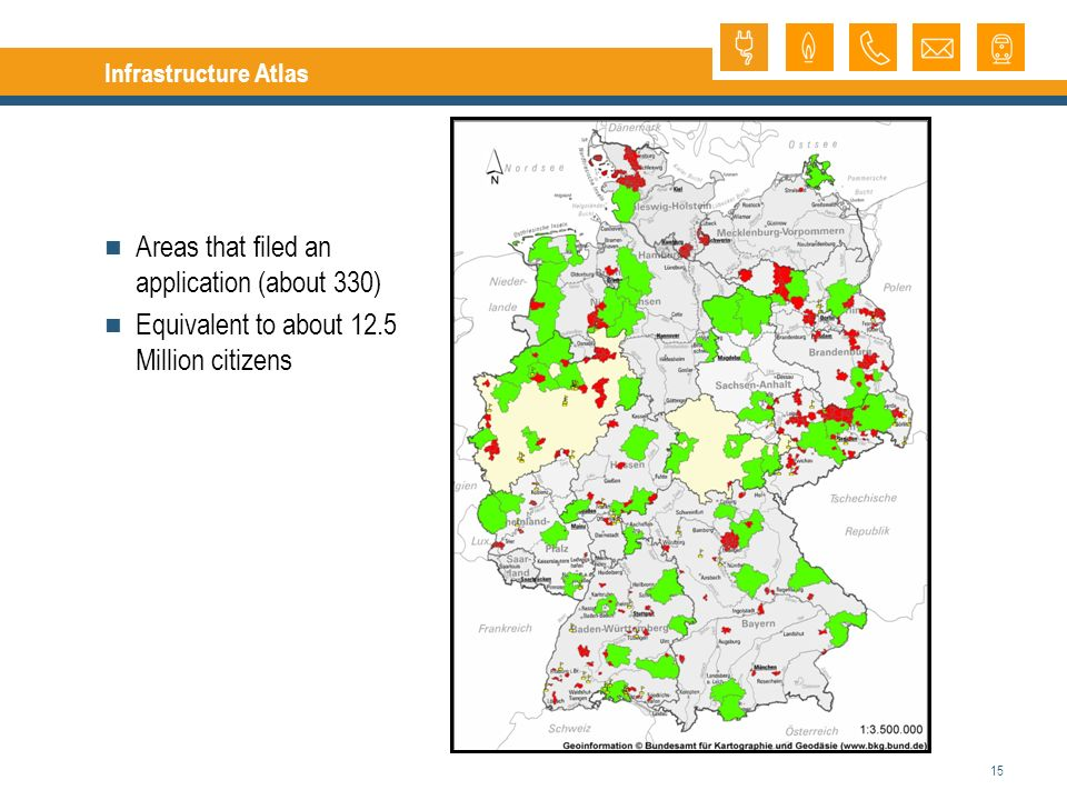 15 Infrastructure Atlas Areas that filed an application (about 330) Equivalent to about 12.5 Million citizens