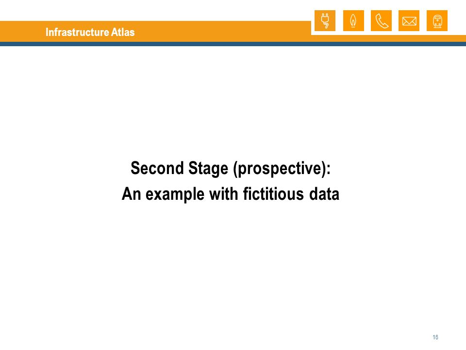 16 Infrastructure Atlas Second Stage (prospective): An example with fictitious data