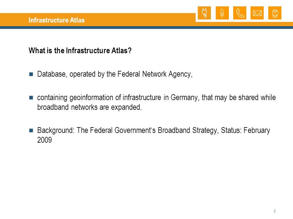 2 Infrastructure Atlas What is the Infrastructure Atlas.
