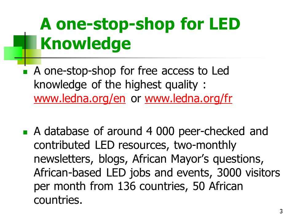 A one-stop-shop for LED Knowledge A one-stop-shop for free access to Led knowledge of the highest quality : www.ledna.org/en or www.ledna.org/fr www.l