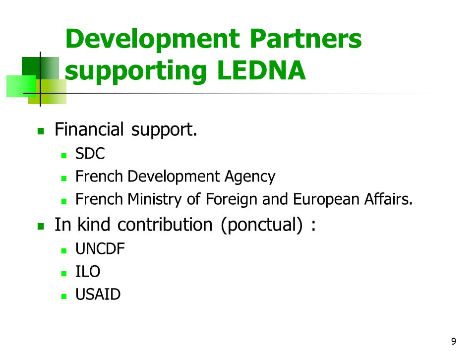 9 Financial support. SDC French Development Agency French Ministry of Foreign and European Affairs.