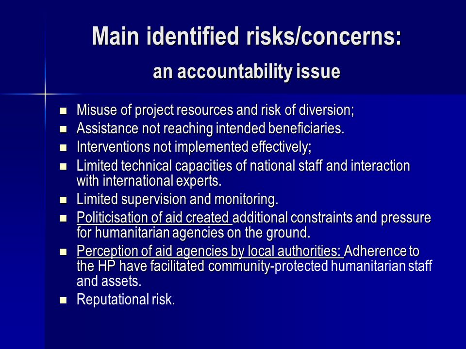 Main identified risks/concerns: an accountability issue Misuse of project resources and risk of diversion; Misuse of project resources and risk of div