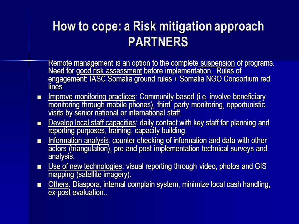 How to cope: a Risk mitigation approach PARTNERS Remote management is an option to the complete suspension of programs. Need for good risk assessment