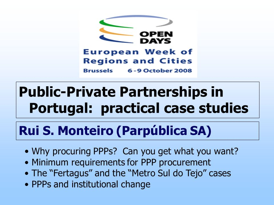 Public-Private Partnerships in Portugal: practical case studies Rui S.