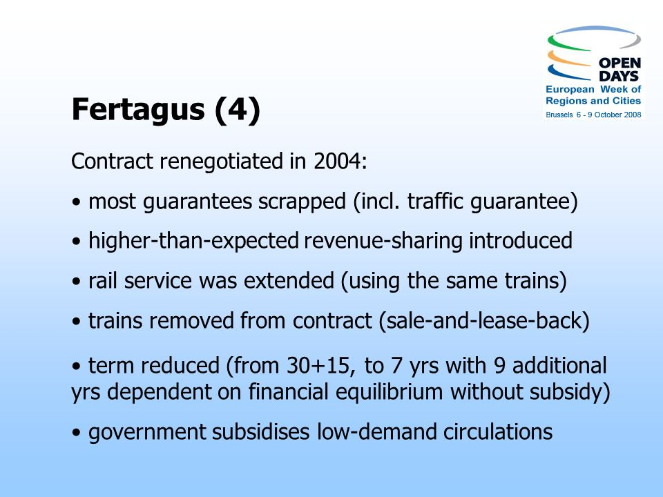 Fertagus (5) Currently, reliable service, 143 circulations/day, 6 trains/hour 80 000 passengers/day use Fertagus trains (note: 156 000 vehicles/day cross the bridge) very high user appraisals, demand increasing government is paying subsidy but the benefits from the revenue-sharing mechanism are increasing