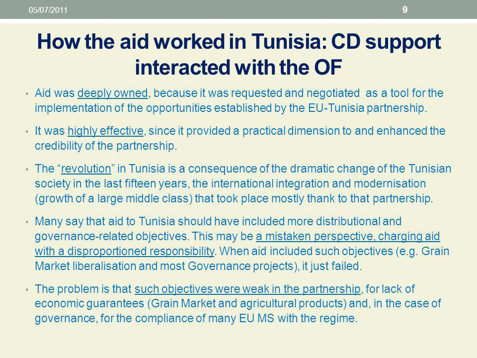 How the aid worked in Tunisia: CD support interacted with the OF Aid was deeply owned, because it was requested and negotiated as a tool for the implementation of the opportunities established by the EU-Tunisia partnership.