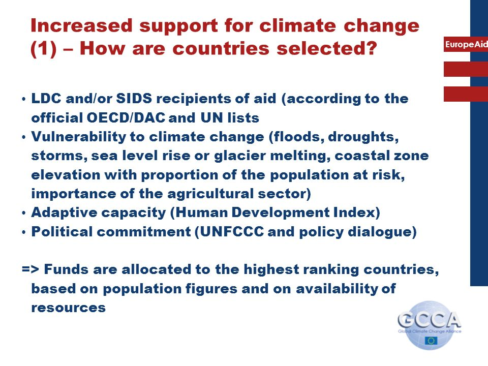 EuropeAid Increased support for climate change (1) – How are countries selected? LDC and/or SIDS recipients of aid (according to the official OECD/DAC