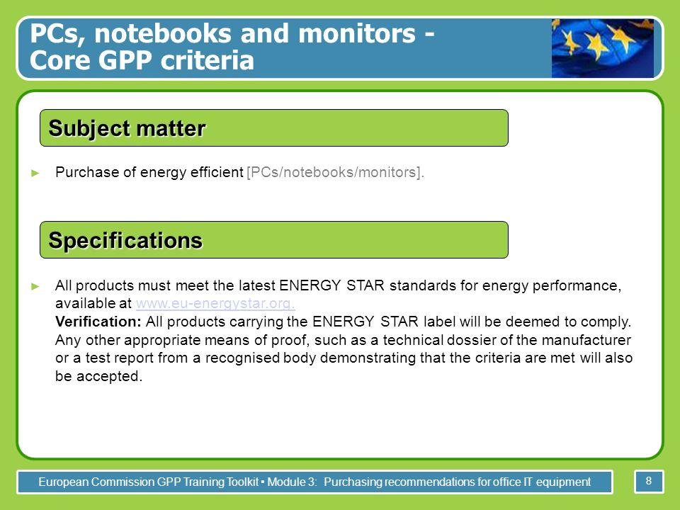 European Commission GPP Training Toolkit Module 3: Purchasing recommendations for office IT equipment 19 Imaging equipment - Core GPP criteria Imaging equipment - Core GPP Criteria -
