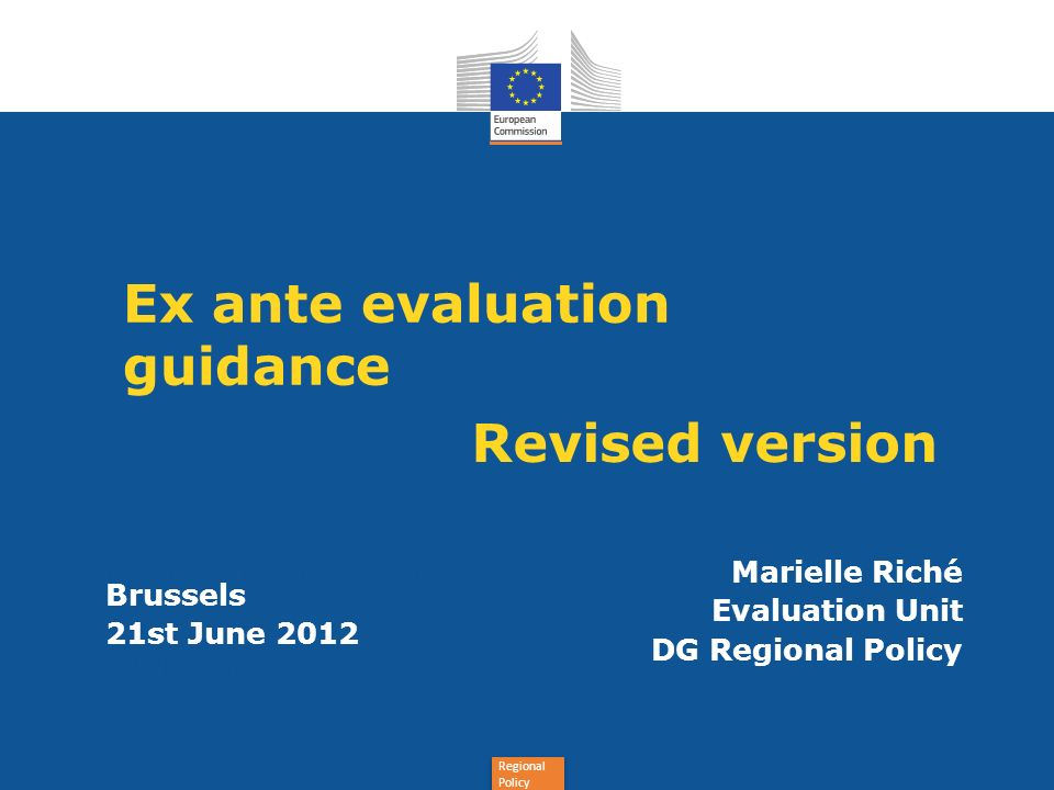 Regional Policy Main modifications Answer to main comments: - Proportionality and independence principles - Timing and Evaluation plan Other changes: - SEA - Robustness and statistical validation - ERDF result indicator - Useful links