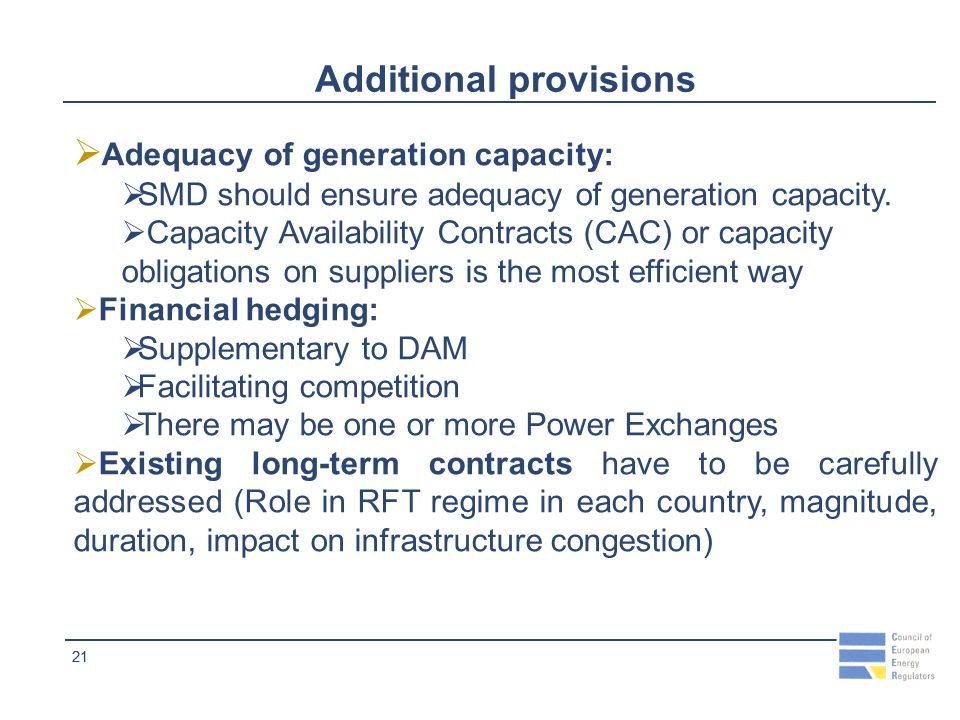 21 Additional provisions Adequacy of generation capacity: SMD should ensure adequacy of generation capacity.