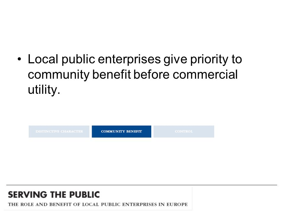 Local public enterprises give priority to community benefit before commercial utility.