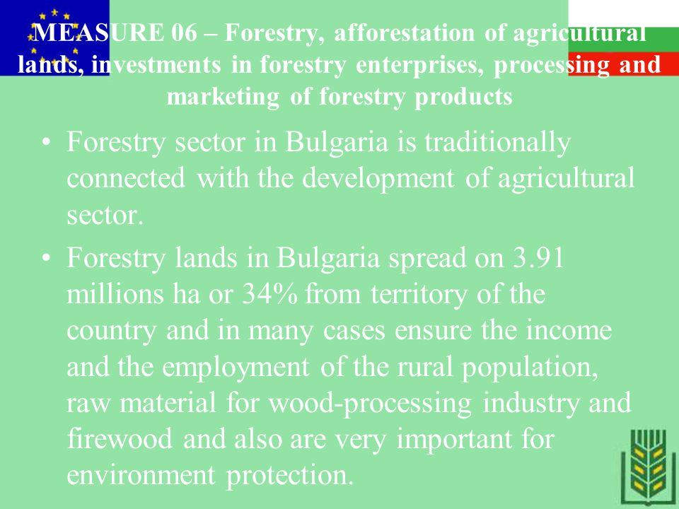 Treaty obligations regarding to development of the rural regions Exactly what kind of measures will be applied and their priority is a matter of national decision and chosen strategy, but strictly taking into account the present legislation of EU at the time of association.
