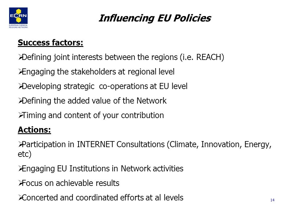 14 Influencing EU Policies Success factors: Defining joint interests between the regions (i.e.