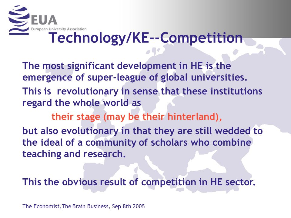 Technology/KE--Competition The most significant development in HE is the emergence of super-league of global universities.