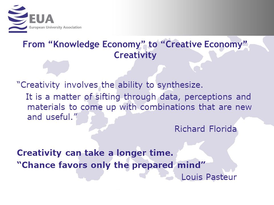 From Knowledge Economy to Creative Economy Creativity Creativity involves the ability to synthesize.