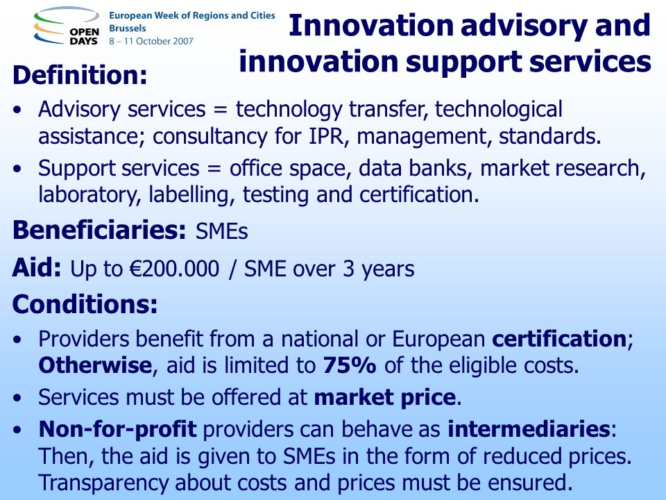 Innovation advisory and innovation support services Definition: Advisory services = technology transfer, technological assistance; consultancy for IPR, management, standards.