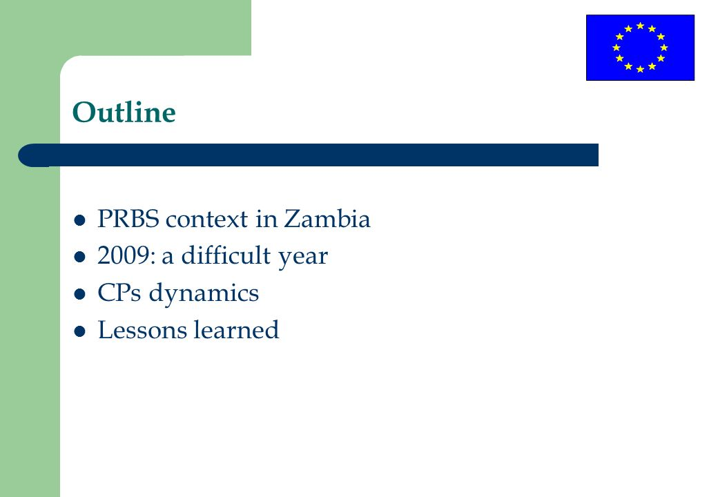 Outline PRBS context in Zambia 2009: a difficult year CPs dynamics Lessons learned