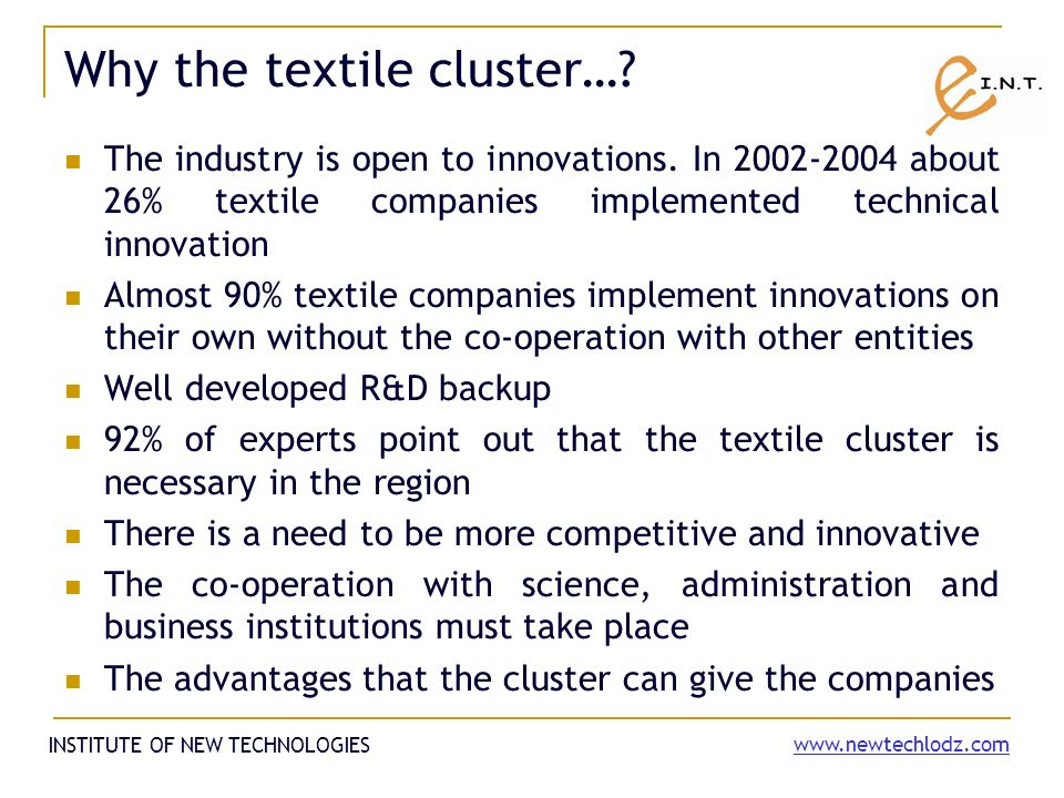 Why the textile cluster…. The industry is open to innovations.