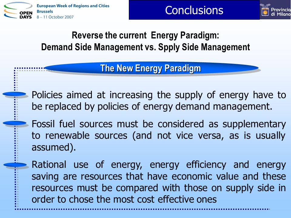 Conclusions Reverse the current Energy Paradigm: Demand Side Management vs.