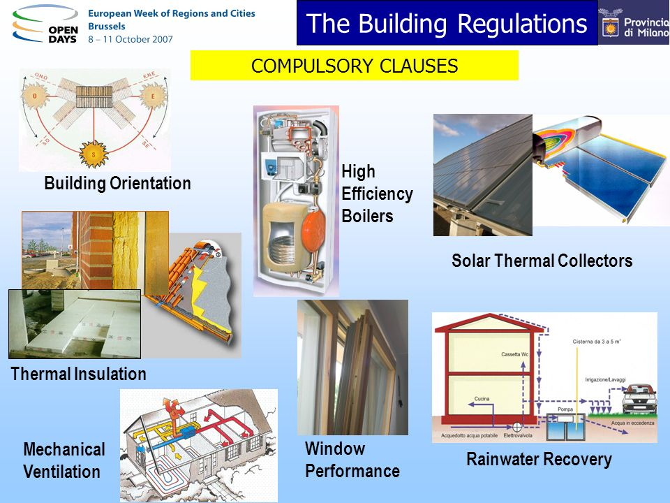 The Building Regulations Building Orientation Thermal Insulation Mechanical Ventilation Solar Thermal Collectors High Efficiency Boilers Window Performance Rainwater Recovery COMPULSORY CLAUSES