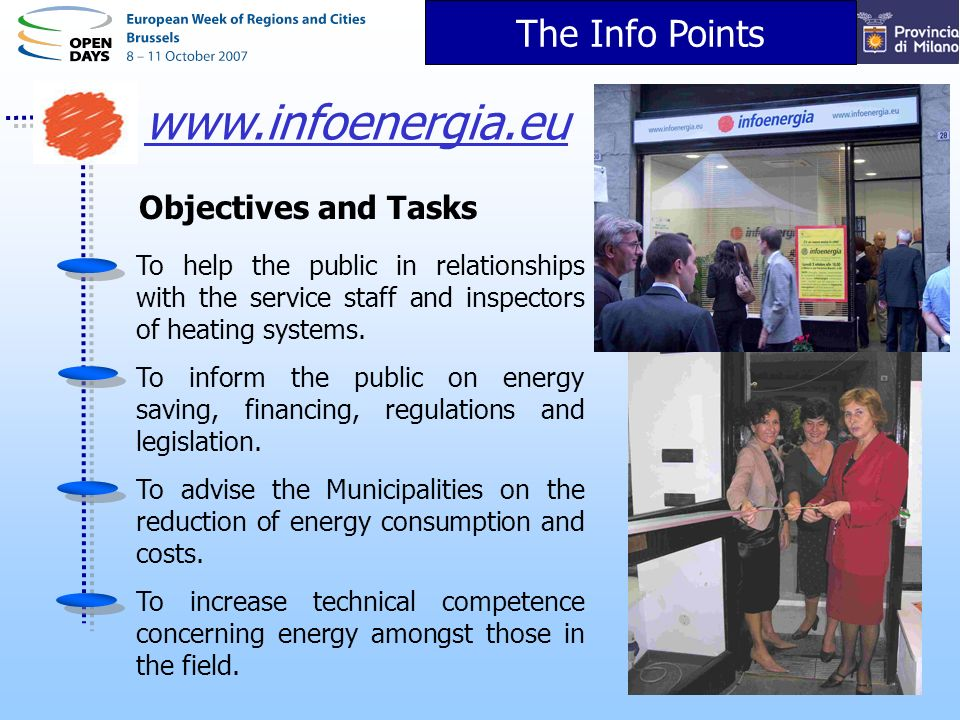 The Info Points Objectives and Tasks To help the public in relationships with the service staff and inspectors of heating systems.