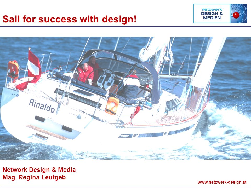 Network Design & Media Mag. Regina Leutgeb Sail for success with design!