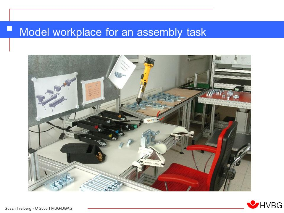 Susan Freiberg - 2006 HVBG/BGAG HVBG Model workplace for an assembly task