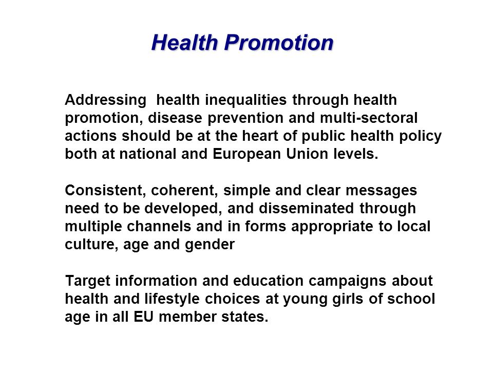 Health Promotion Addressing health inequalities through health promotion, disease prevention and multi-sectoral actions should be at the heart of publ