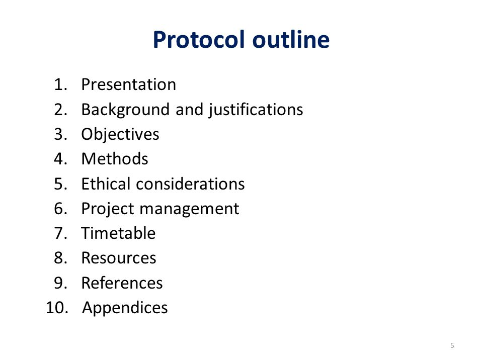 5 Protocol outline 1. Presentation 2. Background and justifications 3.