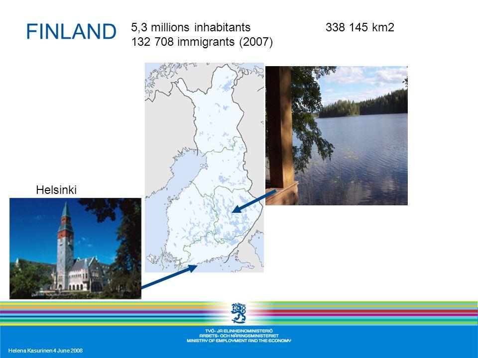 Helena Kasurinen 4 June 2008 FINLAND 5,3 millions inhabitants 338 145 km2 132 708 immigrants (2007) Helsinki