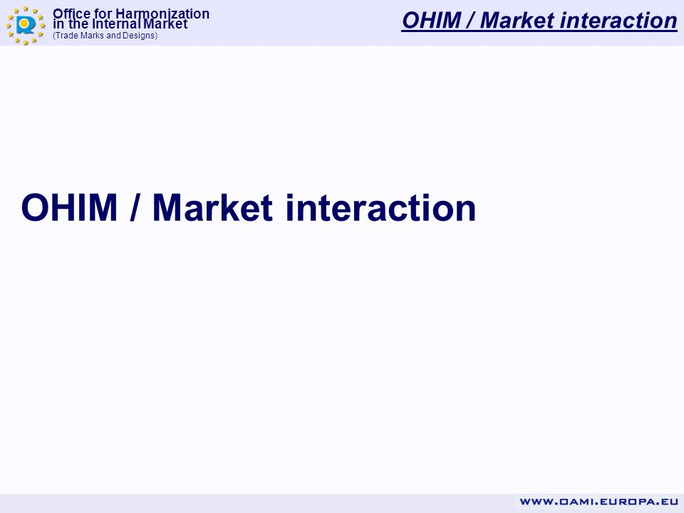 Office for Harmonization in the Internal Market (Trade Marks and Designs) OHIM / Market interaction