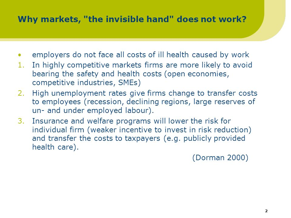 2 Why markets, the invisible hand does not work.