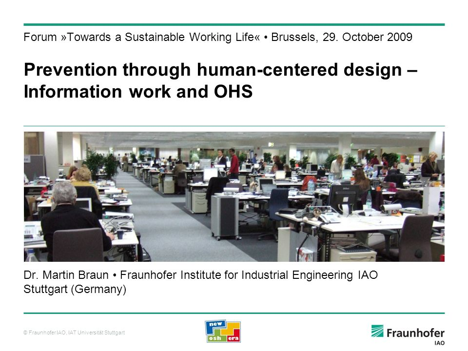 © Fraunhofer IAO, IAT Universität Stuttgart Dr. Martin Braun Fraunhofer Institute for Industrial Engineering IAO Stuttgart (Germany) Forum »Towards a