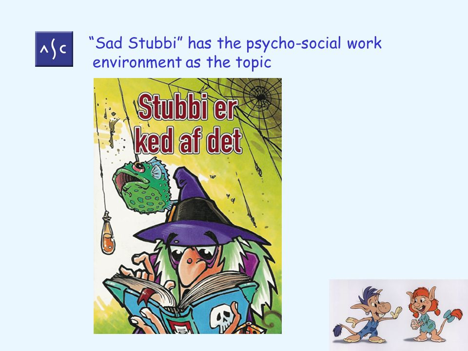 Sad Stubbi has the psycho-social work environment as the topic