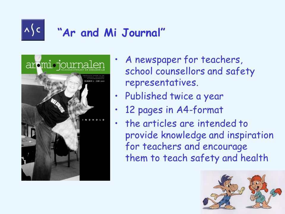 Ar and Mi Journal A newspaper for teachers, school counsellors and safety representatives.