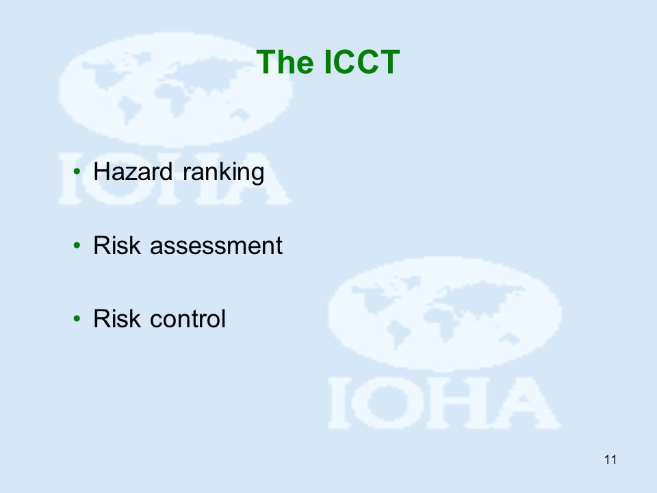 11 The ICCT Hazard ranking Risk assessment Risk control