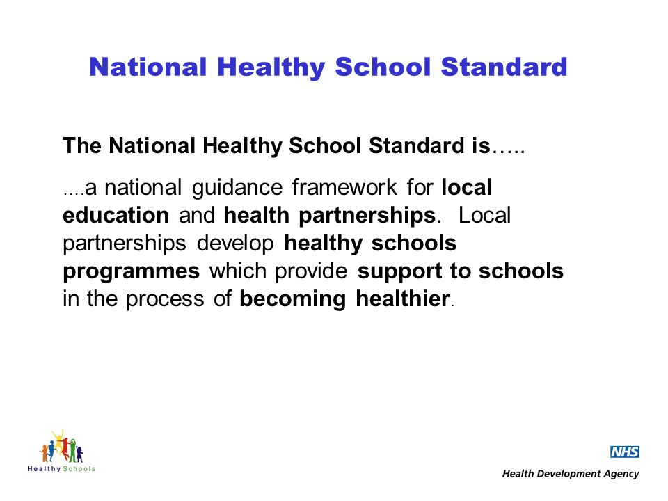 National Healthy School Standard The National Healthy School Standard is…..