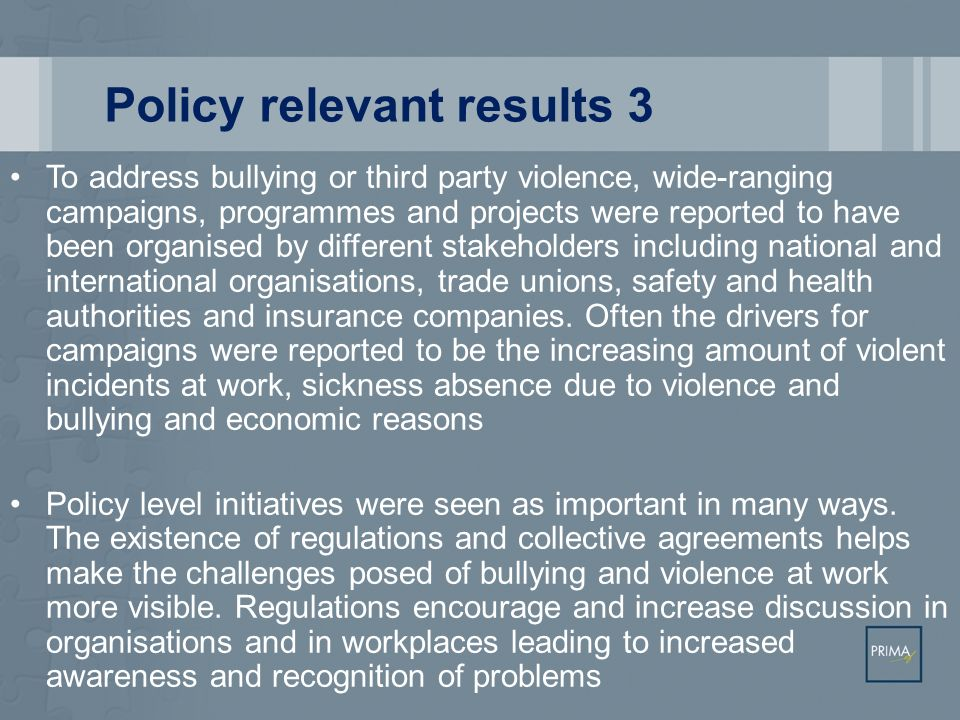 Policy relevant results 3 To address bullying or third party violence, wide-ranging campaigns, programmes and projects were reported to have been orga
