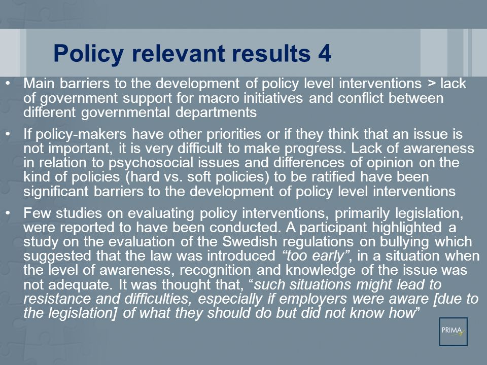 Policy relevant results 4 Main barriers to the development of policy level interventions > lack of government support for macro initiatives and confli